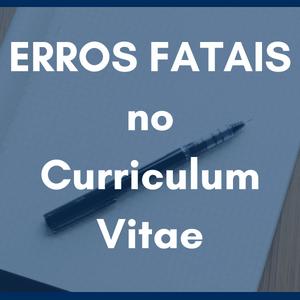 Erros Fatais Curriculum Vitae